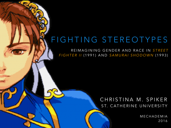 Presentation // Fighting Stereotypes: Reimagining Gender and Race in <em>Street Fighter II</em> (1991) and <em>Samurai Shodown </em>(1993)