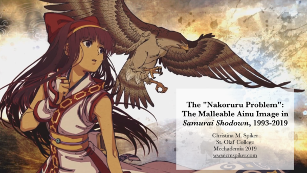 "Presentation // The ""Nakoruru Problem"": The Malleable Ainu Image in <em>Samurai Shodown</em>, 1993-2019 (Mechademia)"