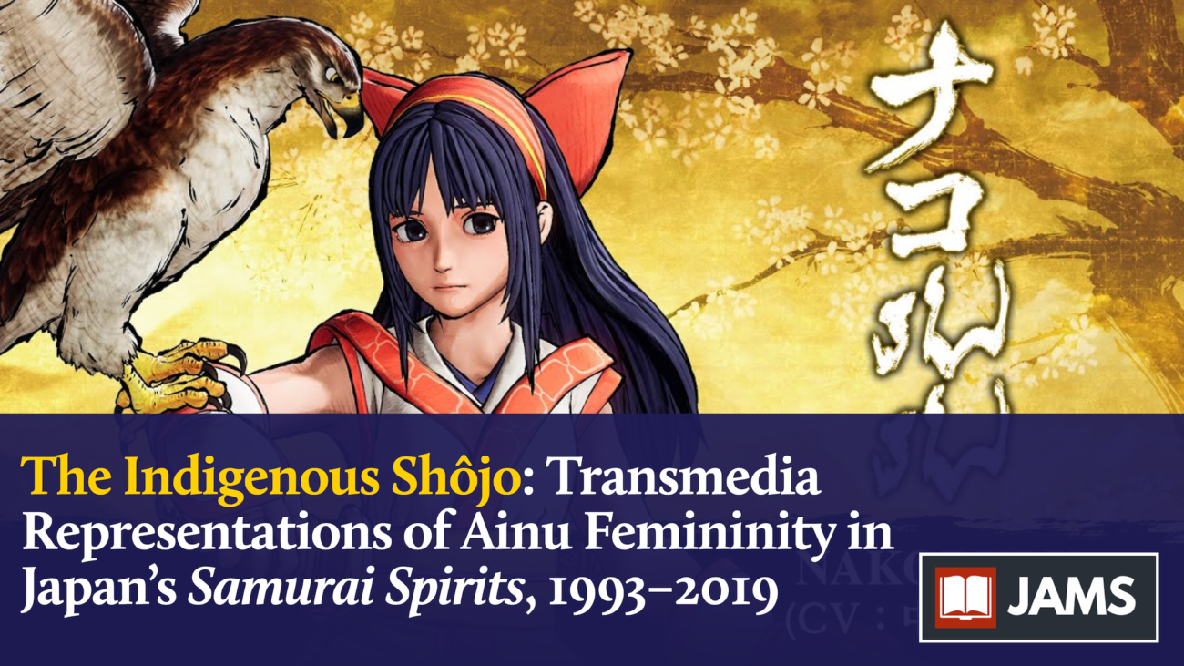 Article // The Indigenous Shôjo: Transmedia Representations of Ainu Femininity in Japan's Samurai Spirits, 1993–2019 (Forthcoming)
